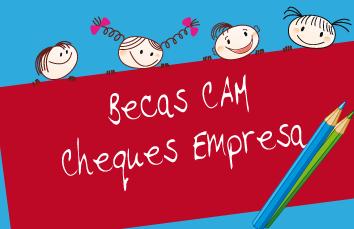 becas CAM-cheques empresa